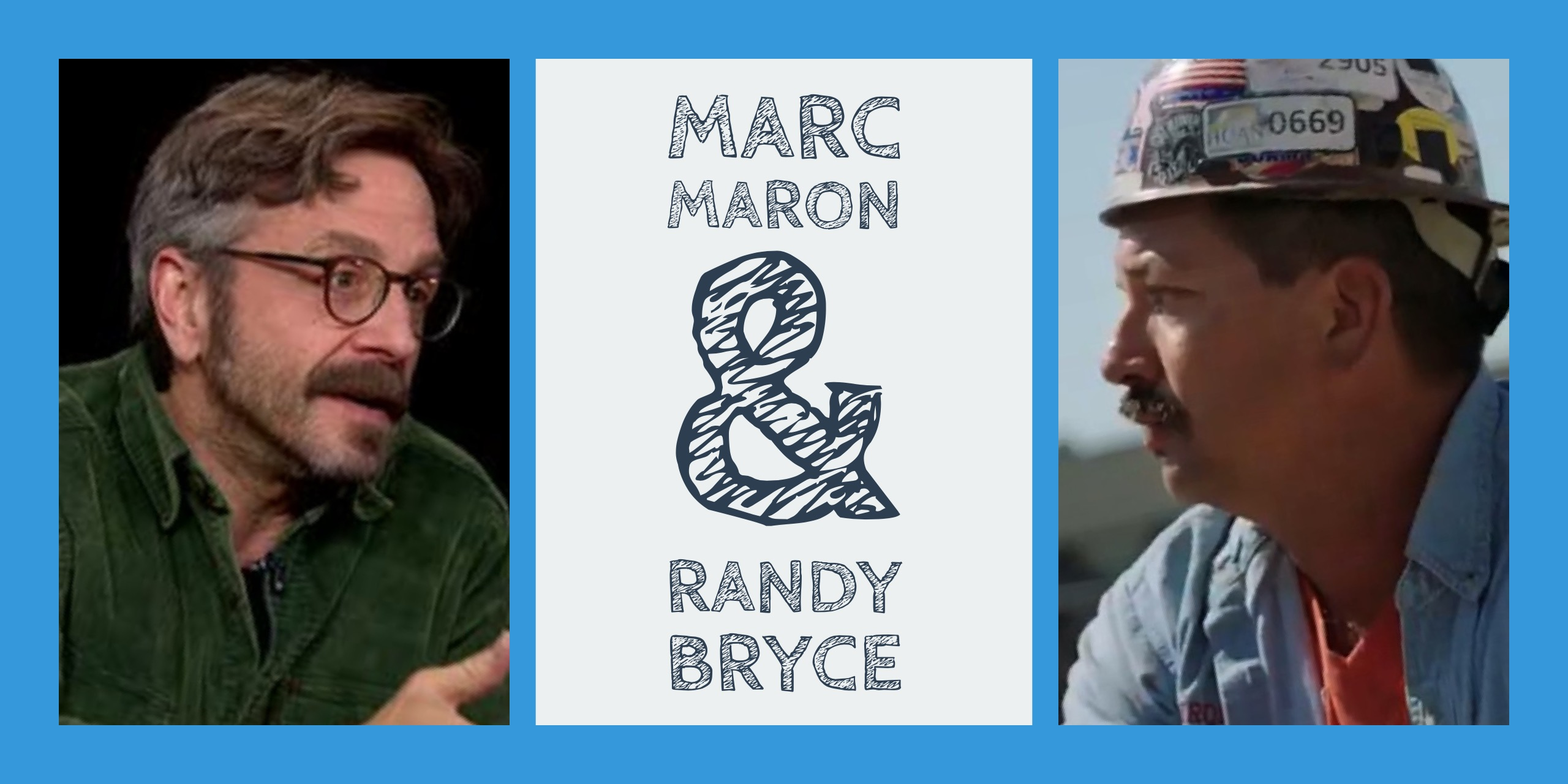 Marc Maron and Randy Bryce