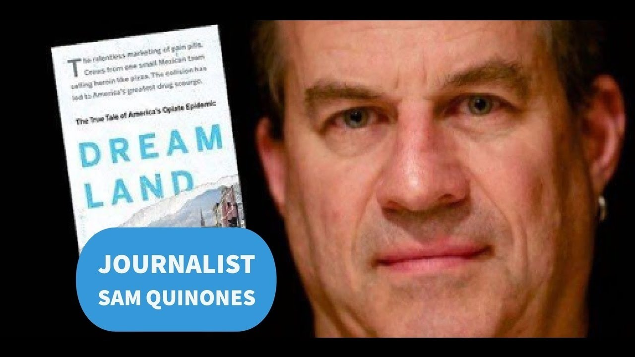 Sam Quinones author of Dreamland