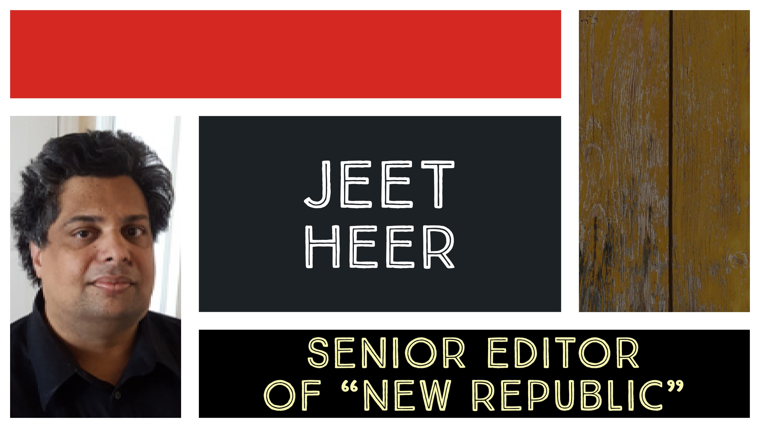 Jeet Heer senior editor of New Republic