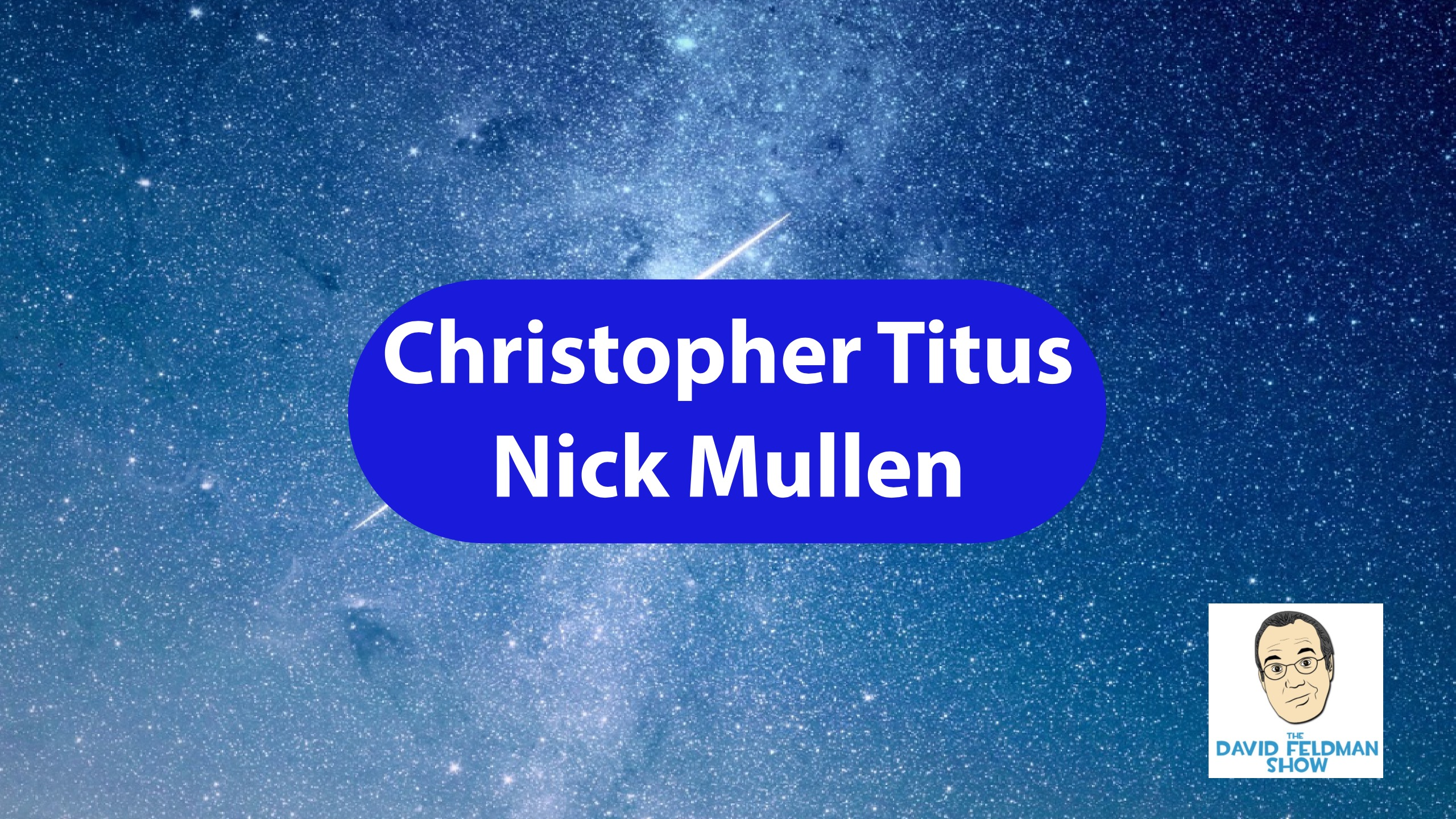 Christopher Titus and Nick Mullen