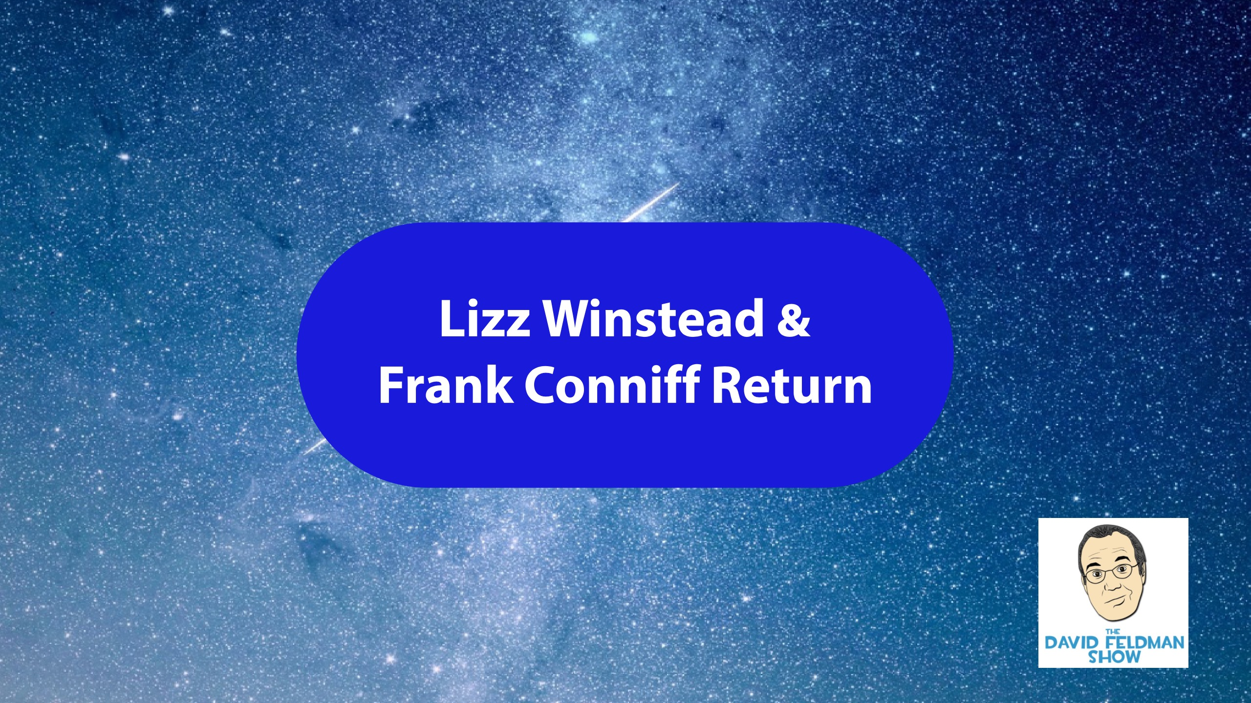 Liz Winstead & Frank Conniff Return