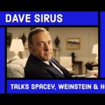 Dave Sirus talks Kevin Spacey